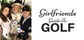 Girlfriends Guide To Golf
